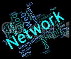 Network Word Shows Global Communications And Connection