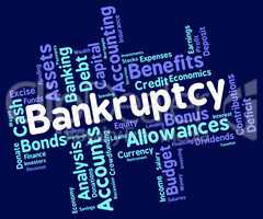 Bankruptcy Word Shows Bad Debt And Arrears