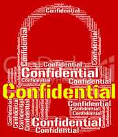 Confidential Lock Means Restricted Words And Forbidden
