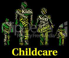 Childcare Word Shows Supervising Nursery And Toddler