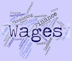Wages Word Shows Earn Income And Salary