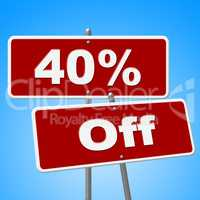 Forty Percent Off Means Signboard Savings And Signs