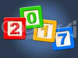 Twenty Seventeen Blocks Represents New Year And Annual