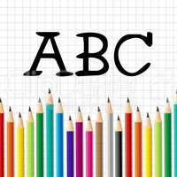 Abc Pencils Means Early Education And Alphabetical