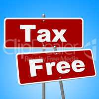Tax Free Signs Represents With Our Compliments And Duties