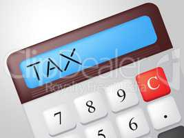 Tax Calculator Indicates Duties Calculation And Taxation