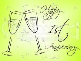 Happy First Anniversary Indicates Celebration Celebrations And Remembrance