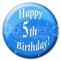 Happy Fifth Birthday Shows Celebration Celebrating And Celebrate