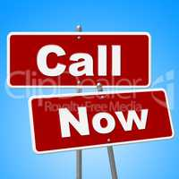 Call Now Signs Means At The Moment And Chat