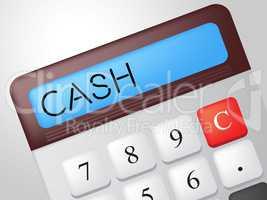 Cash Calculator Means Financial Finances And Revenue