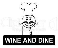 Wine And Dine Means Fine Dining And Chefs