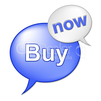 Buy Now Sign Indicates At This Time And Buyer