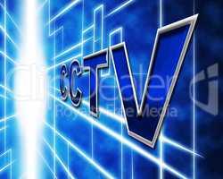 Surveillance Cctv Represents Security Camera And Prevention