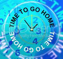 Go Home Indicates See You Soon And Apartment