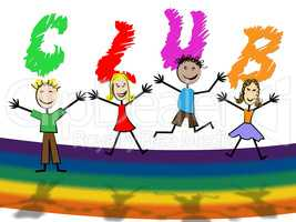 Kids Club Indicates Child Association And Apply