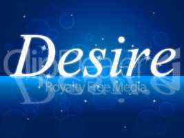 Wants Desire Shows Desired Motivate And Need