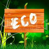 Eco Friendly Shows Go Green And Conservation