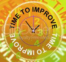 Time To Improve Represents Improvement Plan And Upgraded