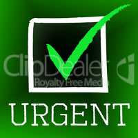 Urgent Tick Represents Imperative Confirm And Mark
