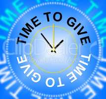 Time To Give Means Devote Gives And Allot
