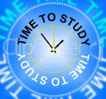 Time To Study Shows Learn Schooling And School