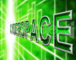 Cyberspace Internet Means World Wide Web And Digital