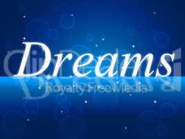 Dream Dreams Represents Goal Aim And Plan