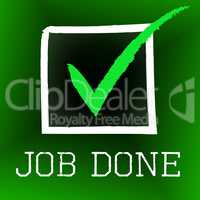 Job Done Means Yes Passed And Ok