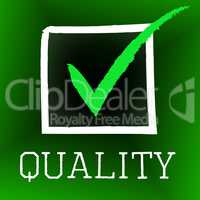 Quality Tick Indicates Ok Approved And Satisfaction