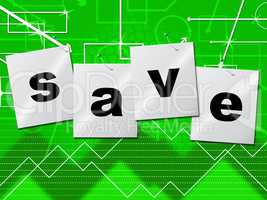 Savings Save Indicates Monetary Money And Capital