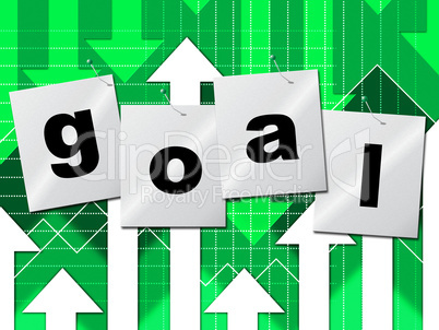 Goal Goals Represents Inspiration Objective And Aspire