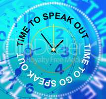 Speak Out Means Say Your Mind And Announcing