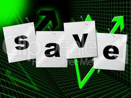 Savings Save Indicates Cash Wealth And Money