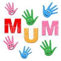 Mum Handprints Represents Mamma Childhood And Ma