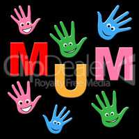 Handprints Mum Shows Mommy Ma And Human