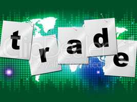 Trading Trade Means Commerce Buy And Exporting