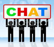 Chatting Chat Means Messenger Communicating And Call