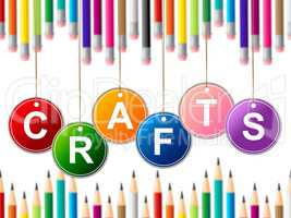 Craft Crafts Indicates Drawing Arts And Artwork