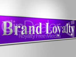 Brand Loyalty Means Company Identity And Branded