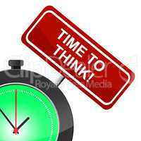 Time To Think Means About Reflect And Reflecting