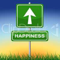 Happiness Sign Shows Joy Placard And Arrow