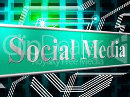 Social Media Indicates News Feed And Blogging