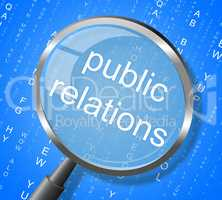 Public Relations Means Press Release And Magnification