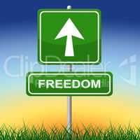 Freedom Sign Represents Get Away And Direction