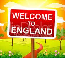 Welcome To England Shows United Kingdom And Nature