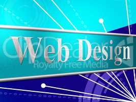 Web Design Means Websites Online And Net