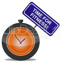 Time For Fitness Represents Physical Activity And Athletic