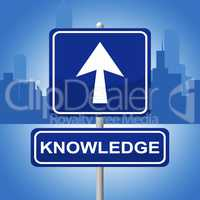Knowledge Sign Shows Arrows Signboard And Faq