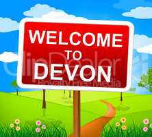 Welcome To Devon Means United Kingdom And Britain
