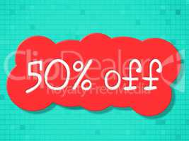 Fifty Percent Off Indicates Savings Cheap And Promo